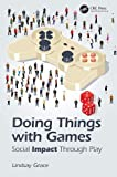 Doing Things with Games: Social Impact Through Play