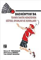 Badminton'da Teknik Taktik Kondisyon Egitsel Oyunlar ve Kurallari