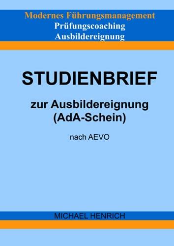 Modernes Führungsmanagement Prüfungscoaching Ausbildereignung Studienbrief zur Ausbildereignung (AdA-Schein) nach AEVO