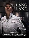 Lang Lang - Making Of Piano Perfection