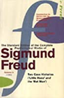 The Complete Psychological Works of Sigmund Freud Vol.10: Two Case Histories (Little Hans and the 'Rat Man'