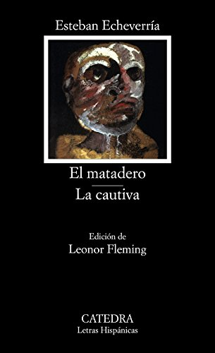 El Matadero - La Cautiva (Spanish Edition)