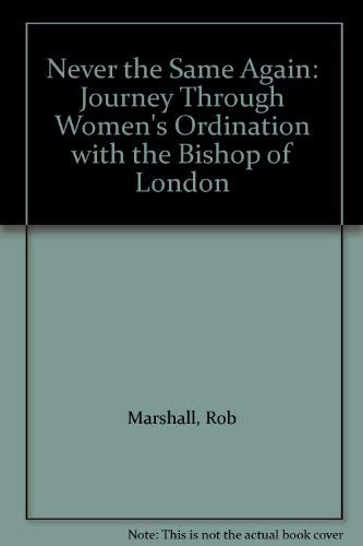 Never the Same Again: Journey Through Women's Ordination with the Bishop of London