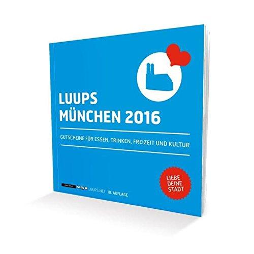 LUUPS München 2016: Gutscheine für Essen, Trinken, Freizeit und Kultur
