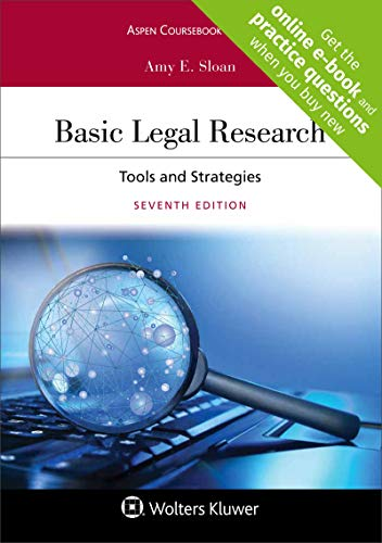 Compare Textbook Prices for Basic Legal Research: Tools and Strategies Aspen Coursebook 7 Edition ISBN 9781454894018 by Amy E. Sloan