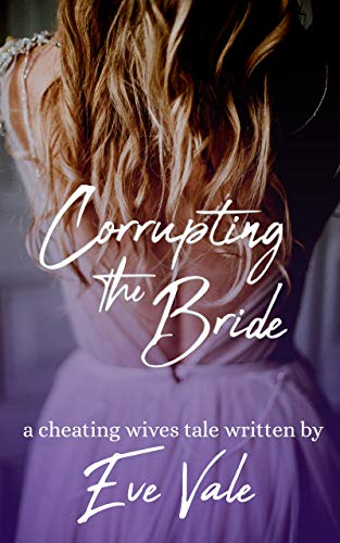 Corrupting the Bride: A Cheating Wives Tale (English Edition)