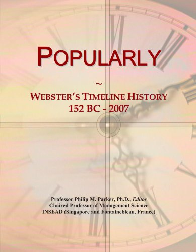 Popularly: Webster's Timeline History, 152 BC - 2007