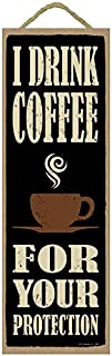 SJT ENTERPRISES, INC. I Drink Coffee for Your Protection 5