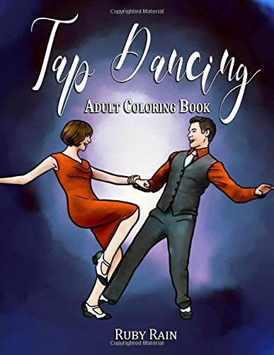 Tap Dancing Adult Coloring Book: An Adult Coloring Book with Tap Dancers, Funny Quotes, and Beautiful Designs