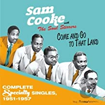 Come And Go To That Land - Complete Specialty Singles 1951-1957