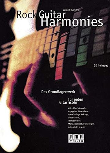 Rock Guitar Harmonies: Das Grundlagenwerk für jeden Gitarristen: Das Grundlagenwerk für jeden Gitarristen. Alles über Intervalle, Arpeggien, ... Akkordlicks u. v. m