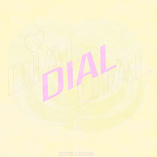 Dial (feat. Dxt.Xrg)