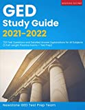 GED Study Guide 2021-2022: 723 Test Questions and Detailed Answer Explanations for All Subjects (3 Full-Length Practice Exams + Test Prep)