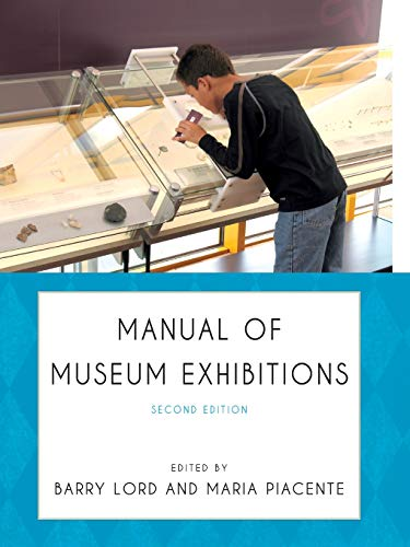 Compare Textbook Prices for Manual of Museum Exhibitions Second Edition ISBN 9780759122703 by Lord, Barry