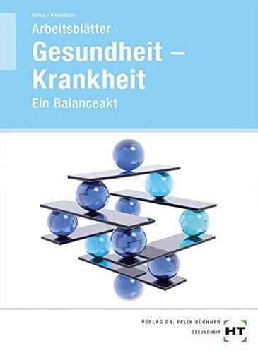 Gesundheit - Krankheit, Arbeitsblätter: Ein Balanceakt