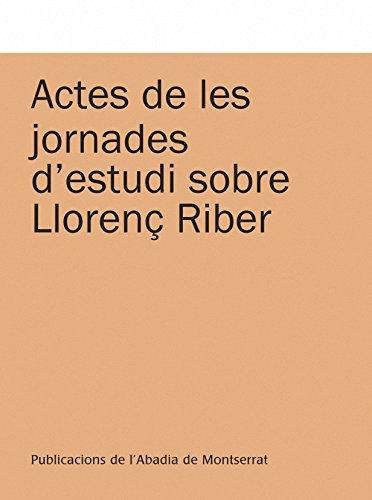 Actes de les jornades d'estudi sobre Llorenç Riber: Binissalem-Campanet, 11 i 13 d'octubre de 2008 (Textos i Estudis de Cultura Catalana)