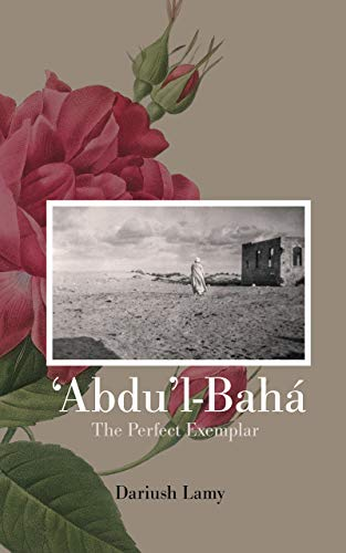 'Abdu'l-Bahá: The Perfect Exemplar (English Edition)