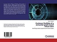 Customer Portfolio of a consumer goods based virtual store: Identifying customer segments with Cluster Analysis
