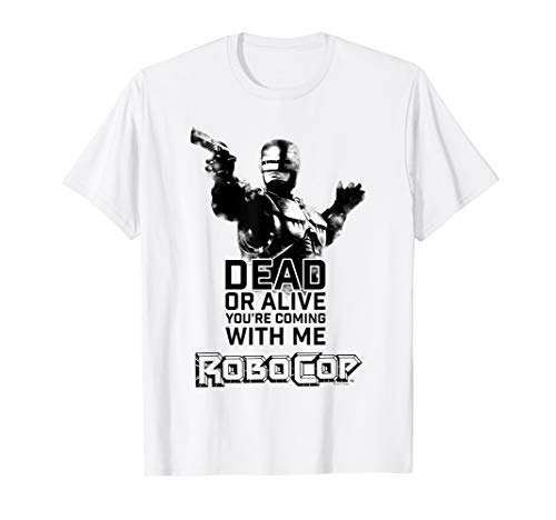 RoboCop Dead Or Alive You're Coming With Me T-Shirt, 3 Colors for Men, Women