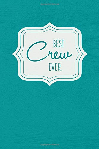 Best Crew Ever - Notebook • Journal • Diary: Small but great gift for groups, teams and crews I 120 lined pages for personal notes I Vintage aqua