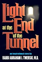 Light at the End of the Tunnel by Abraham J. Twerski (2003-01-01)