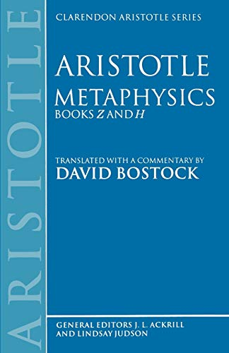 Metaphysics: Books Z and H (Clarendon Aristotle Series)