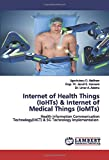 Internet of Health Things (IoHTs) & Internet of Medical Things (IoMTs): Health Information Communication Technology(HICT) & 5G Technology Implementation