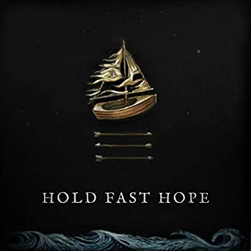 Hold Fast Hope