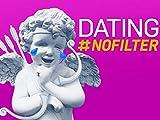Dating: No Filter - Season 2