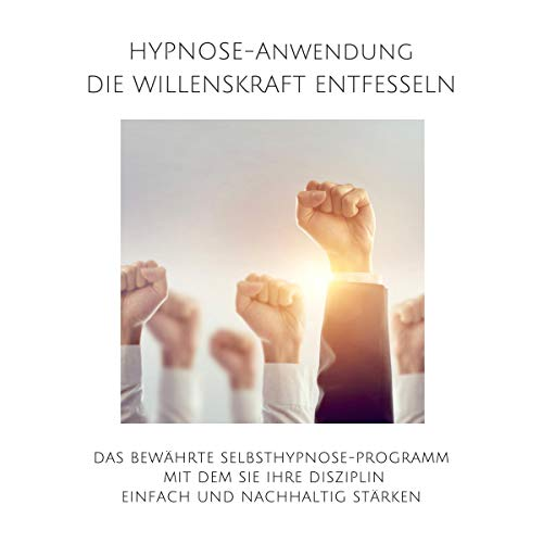 Hypnose-Anwendung - Willenskraft entfesseln, Selbstdisziplin steigern Titelbild