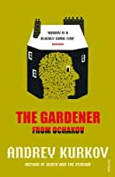 The Gardener from Ochakov by Andrey Kurkov(2015-07-14)