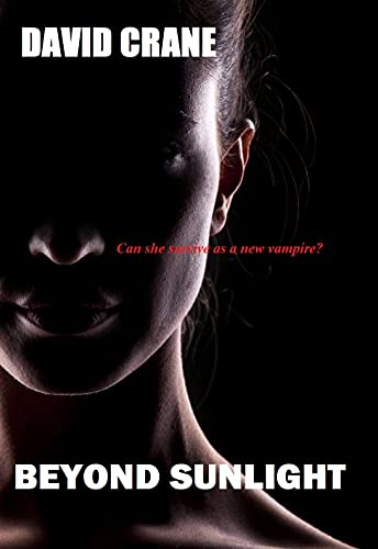 Beyond Sunlight: A story of the vampire Melanie Brace by [David Crane ]