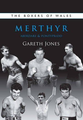 The Boxers of Merthyr, Aberdare & Pontypridd: Vol. 2 (Boxers of Wales)...
