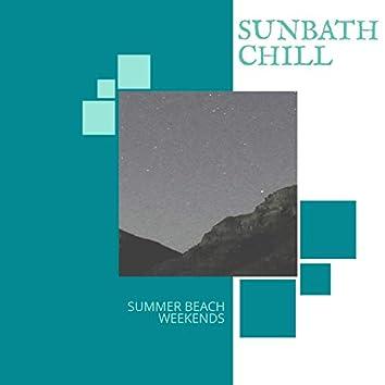 Sunbath Chill - Summer Beach Weekends