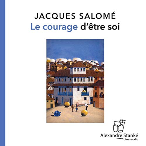 Le courage d'être soi audiobook cover art