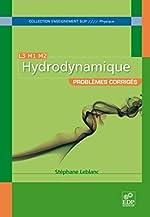 Hydrodynamique - Problèmes corrigés de Stéphane Leblanc