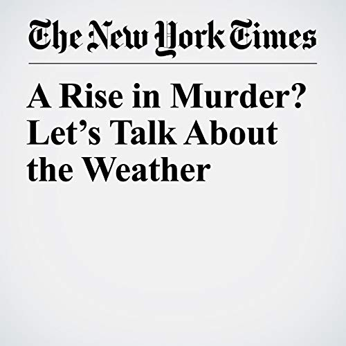 A Rise in Murder? Let's Talk About the Weather  copertina