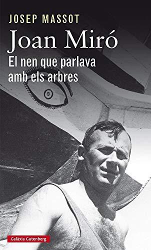 Joan Miró. El nen que parlava amb els arbres (Llibres en català)