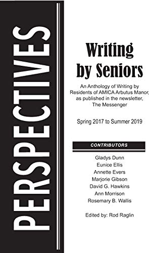Perspectives - Writing by Seniors: An Anthology of Writing by Residents of AMICA Arbutus Manor (English Edition)