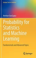 Probability for Statistics and Machine Learning: Fundamentals and Advanced Topics (Springer Texts in Statistics)
