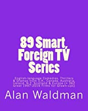 89 Smart, Foreign TV Series: English-language Comedies, Thrillers and Dramas from Britain, Canada, Australia, Ireland, New...