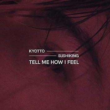 Tell Me How I Feel