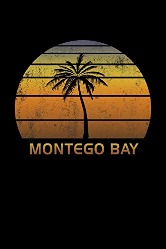 Montego Bay: Jamaica Notebook Lined Wide Ruled Paper For Taking Notes. Stylish Journal Diary 6 x 9 Inch Soft Cover. For Home, Work Or School.