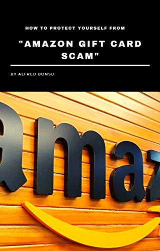 """How to protect yourself from """"Amazon Gift Card Scam"""" (English Edition)"""