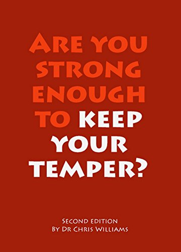 Are you strong enough to keep your temper: Second Edititon (Living Life to the Full Book 7)
