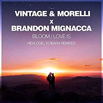 Bloom / Love Is (Remixes)