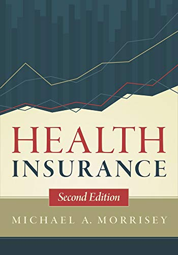 Health Insurance, Second Edition (AUPHA/HAP Book)