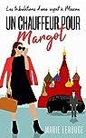 Un chauffeur pour Margot: Les tribulations d'une expat à Moscou par Lerouge