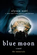 Blue Moon (The Immortals, Book 2) by Alyson No??l (2009-07-07)