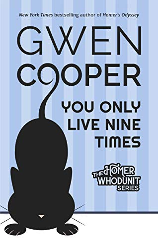You Only Live Nine Times (Homer Whodunit Book 1) by [Gwen Cooper]